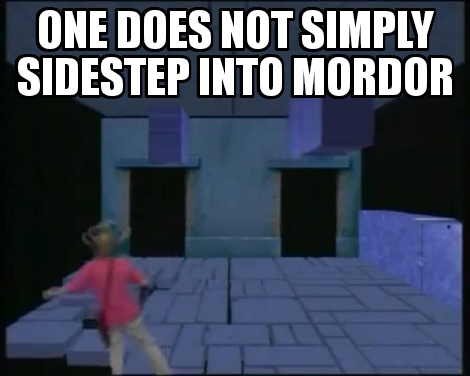 One does not simply sidestep into Mordor